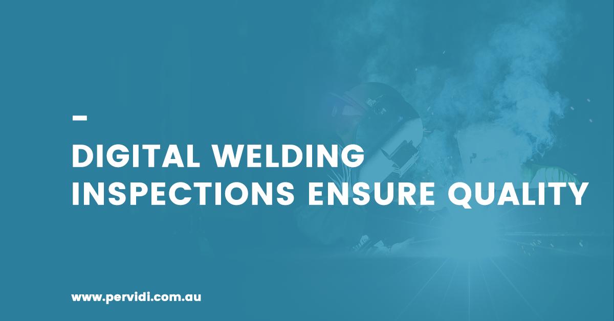 Digital welding inspections